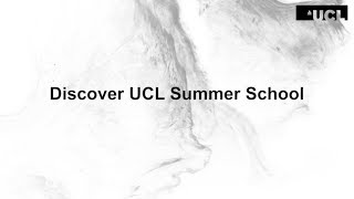 Discover UCL Summer School