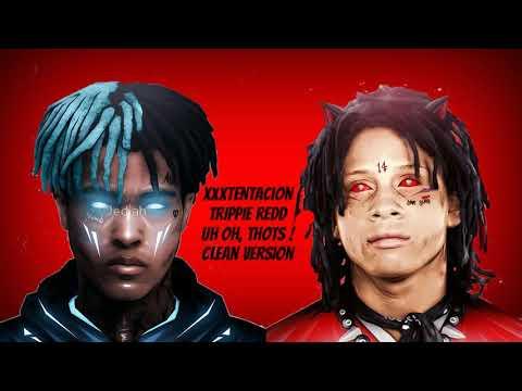 "XXXTentacion & Trippie Redd ""Uh Oh, Thots!"" (Clean)"