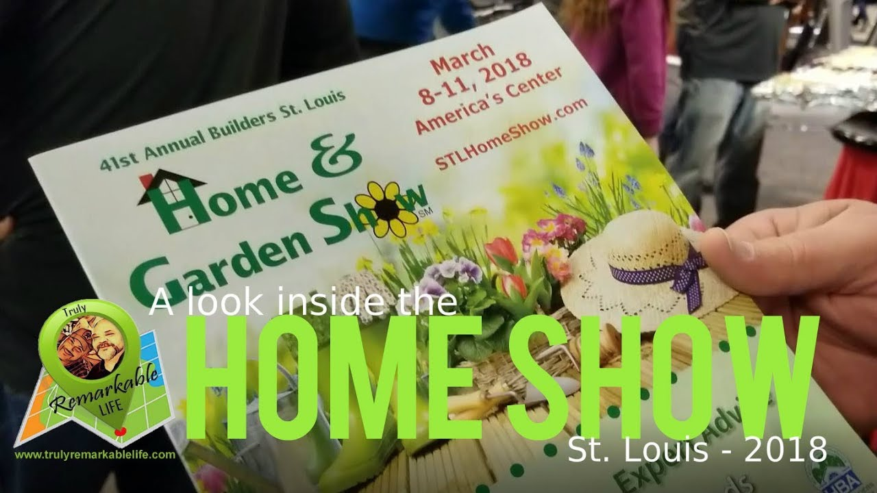 2018 St. Louis Home U0026 Garden Show | Truly Remarkable Life With Craig U0026 KJ