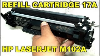 Cara Isi Ulang Refill Cartridge 17a Hp Laserjet M102a M130a M130nw M130fn M130fw Youtube