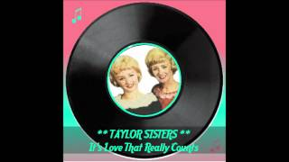 ♫ Taylor Sisters ★ It