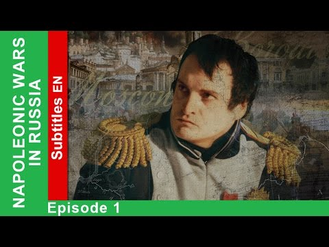 1812. Napoleonic Wars in Russia - Episode 1. Documentary Film. StarMedia. English Subtitles