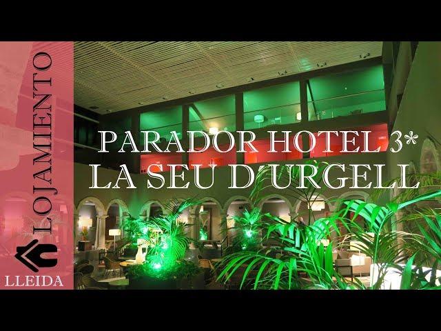 Parador Hotel La Seu D Urgell 3*   Lleida