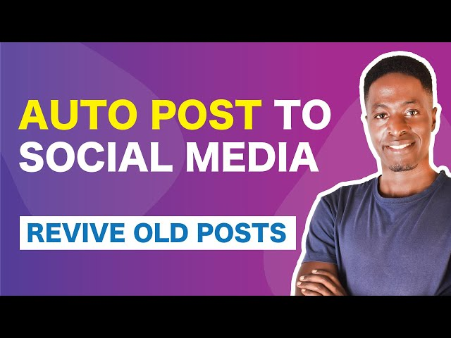 Revive Old Posts Plugin: Schedule and Auto Post Website Content to Social Media