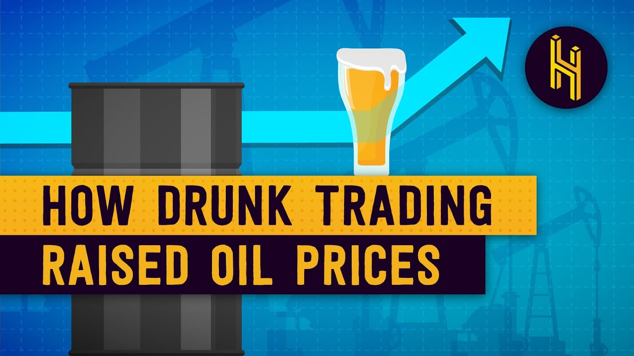 How Global Oil Prices Were Raised .50 by a Drunk Trader