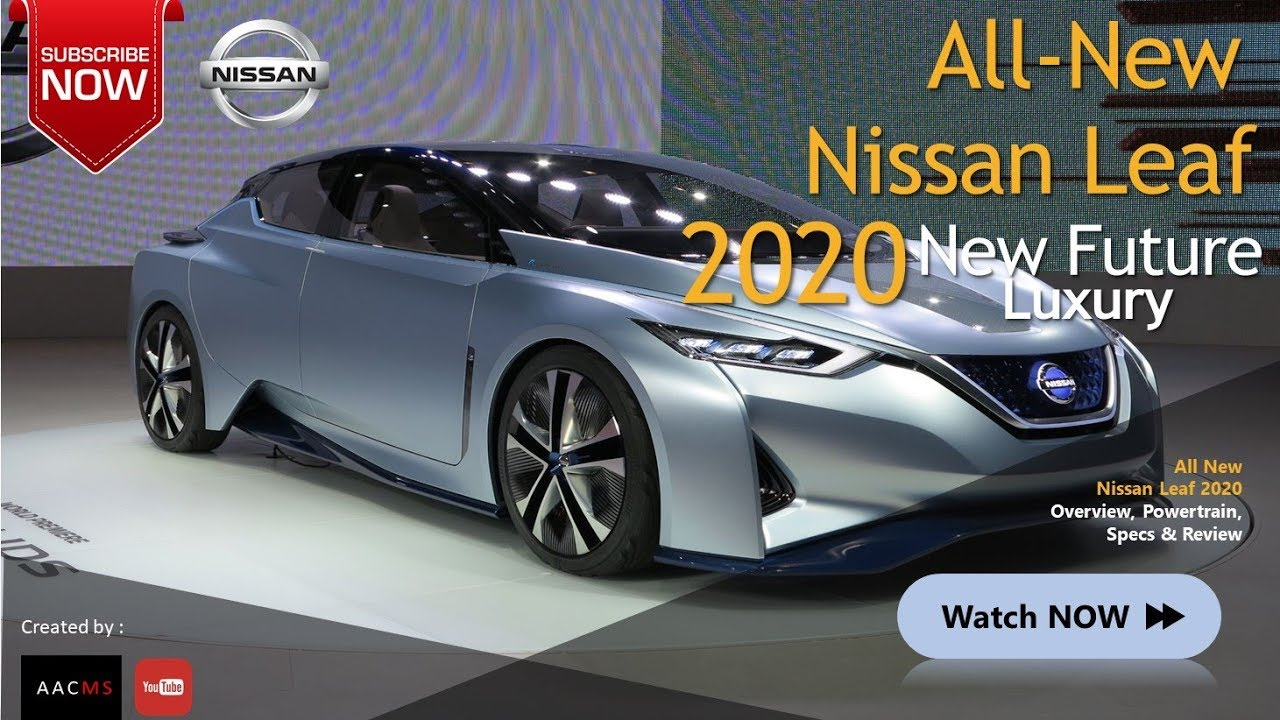 2020 Nissan Leaf Review.The 2020 Nissan Leaf It S Future Car New Luxury Youtube