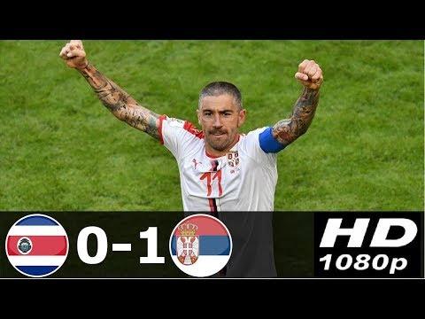 COSTA RICA VS SERBIA (0 - 1) WORLD CUP  17/06/2018 HD