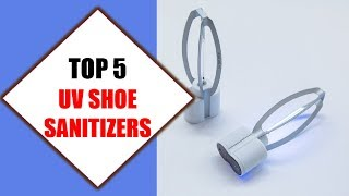 Top 5 Best UV Shoe Sanitizers 2018 | Best UV Shoe Sanitizer Review By Jumpy Express