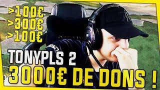3000€ DE DONS !!! LE LIVE LE PLUS OUF DE MA VIE ! TONYPLS 2