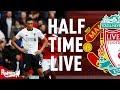 Man United v Liverpool 2-0   Half Time LIVE