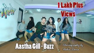 Aastha Gill - Buzz Feat Badshah Priyank Sharma Dance Cover By Nabin Lama & Group