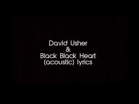 David Usher Black Black Heart (acoustic) Lyrics