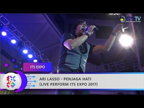 ARI LASSO - Penjaga Hati (Live Perform ITS Expo 2017)