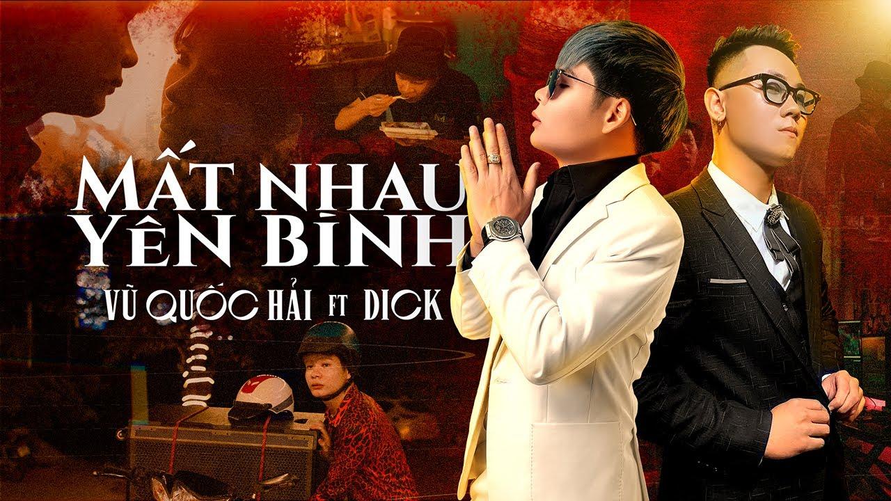 MẤT NHAU YÊN BÌNH | VŨ QUỐC HẢI ft DICK | OFFICIAL MV