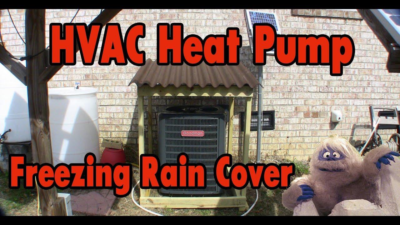 Hvac Heat Pump Freezing Rain Cover Movable Youtube