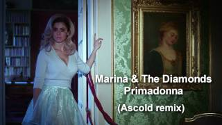 Marina & The Diamonds - Primadonna (Ascold remix)