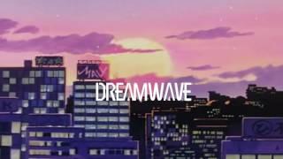Dreamwave/Lo-Fi HipHop