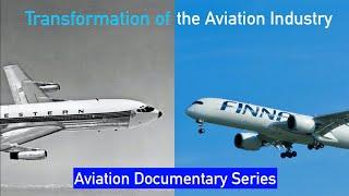 Aviation Documentary: Evolution of the Aviation Industry (Documentary)