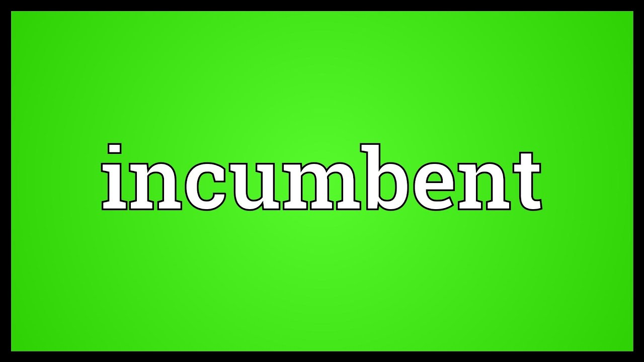 Incumbent Meaning Youtube