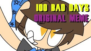 100 bad days |Original Animation Meme| Video
