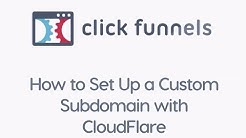 ClickFunnels - How to Set Up a Custom Subdomain Using CloudFlare