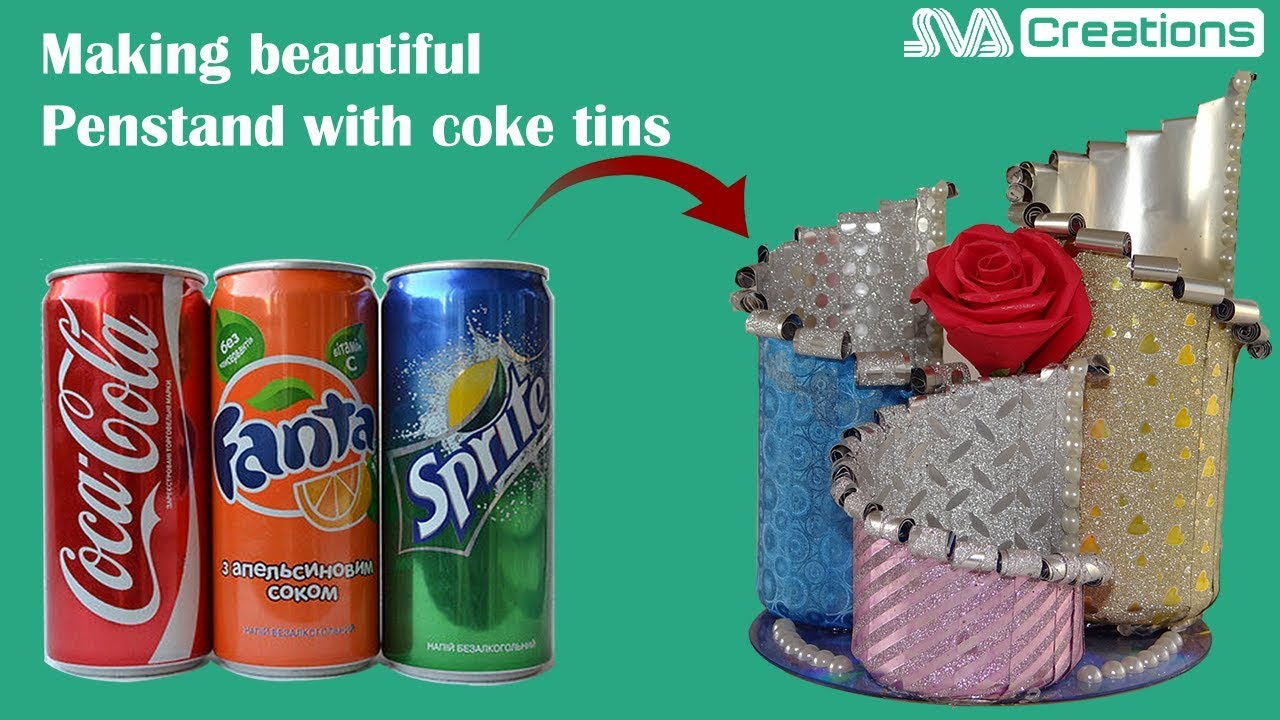 How To Make Pen Stand With Coke Cans Aluminium Can Crafts