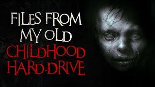 """Files from my old childhood hard-drive"" Creepypasta thumbnail"