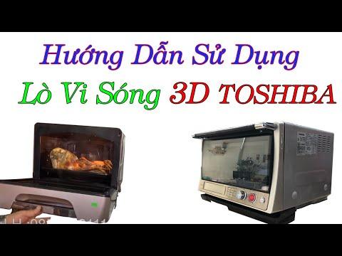 Hướng Dẫn Sử Dung Lò Vi Song 3D Toshiba Nội đụa Nhật Và ướng Thử Gà -0968632166