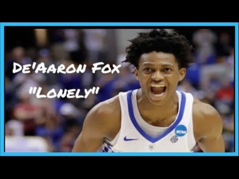 "De'Aaron Fox Mix - ""Lonely"""