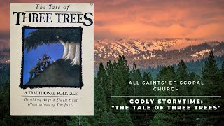 """The Tale Of Three Trees""  