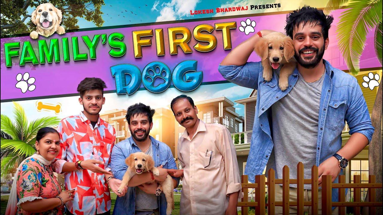 FAMILY'S FIRST DOG || MIDDLE CLASS FAMILY || Ft.Sumit Bhyan || Lokesh Bhardwaj || Aashish Bhardwaj