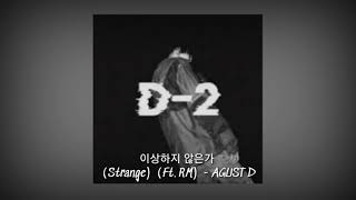 Download song [1 HOUR LOOP] Agust D - 이상하지 않은가 (Strange) (Ft. RM)