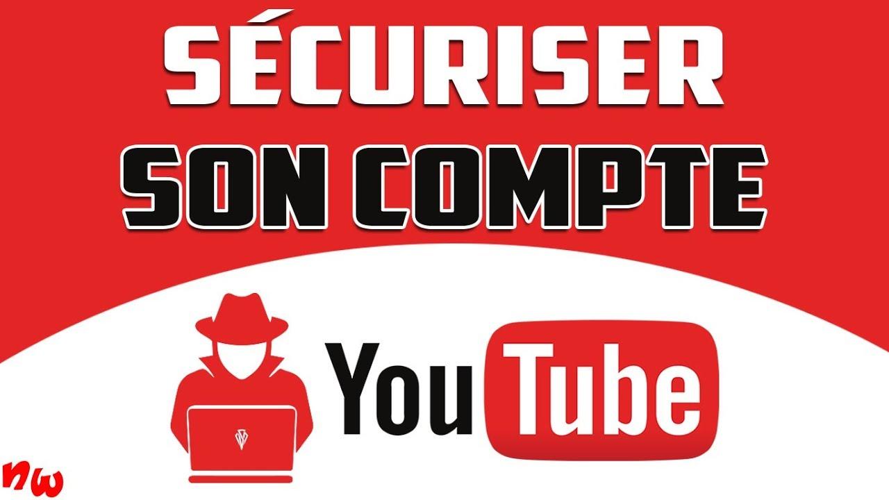 Bien SÉCURISER son COMPTE YOUTUBE et se protéger des hackeurs !