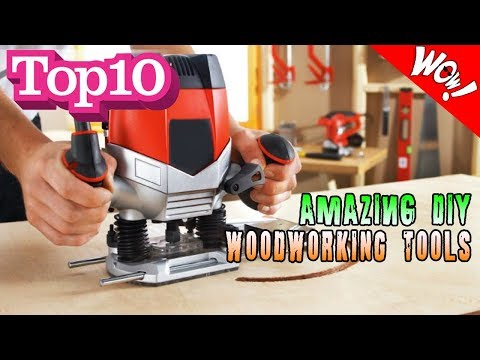 TOP 10 AMAZING DIY WOODWORKING TOOLS YOU SHOULD HAVE!