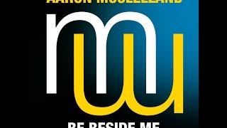 Aaron McClelland Be beside me Touch & Go Laid back mix (menamusic.com)