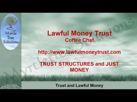 Coffee Chat   Trust and Lawful Money