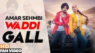 Waddi Gall Fan   Amar Sehmbi Ft Bishamber Das Latest Punjabi Songs 2019