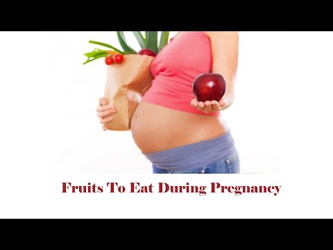 9 Fruits To Eat During Pregnancy