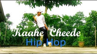 Kaahe cheede | Freestyle Beatkill | Dance Choreography | By BeatfeeL RJ