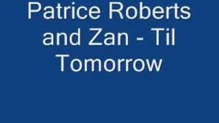 Patrice Roberts & Zan - Til