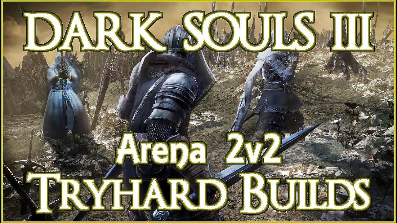 Dark Souls 3 PvP | Arena 2v2 (Tryhard Builds) - YouTube - photo#39