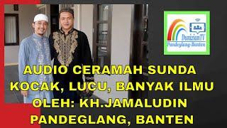 Download Video Viral Ceramah Sunda Lucu KH Jamaludin Pandeglang Banten MP3 3GP MP4