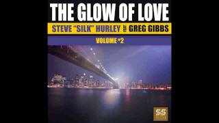 Steve Silk Hurley feat. Greg Gibbs - The Glow Of Love (Stacy Kidd