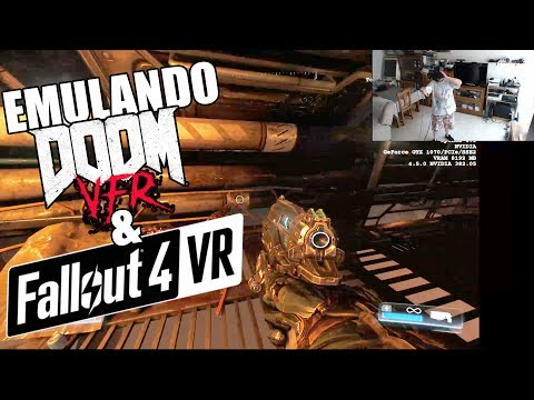 FALLOUT 4 VR Y DOOM VFR GAMEPLAY | EMULÁNDOLOS EN REALIDAD VIRTUAL HTC VIVE