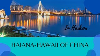 Hainan Hawaii of China In Haikou a city north of Hainan Hainan es una isla de China