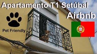 Tour T1 Apartamento em Setúbal Airbnb ACEITA ANIMAIS DE ESTIMAÇÃO Vamu Ver