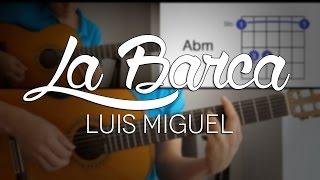 La Barca Luis Miguel - Tutorial Cover - Acordes [Mauro Martinez]