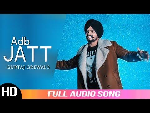 Adb Jatt   Gurtaj Grewal   Audio Song 2019   Latest Punjabi Song   Folk Rakaat