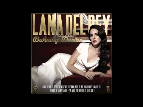 Lana Del Rey-  Burning Desire (Lyrics)
