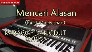 Mencari Alasan(Exist) Karaoke Dangdut Koplo